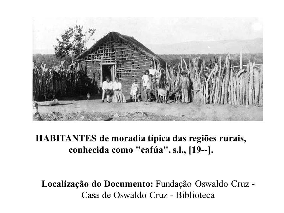 HABITANTES de moradia típica das regiões rurais, conhecida como cafúa . s.l., [19--].